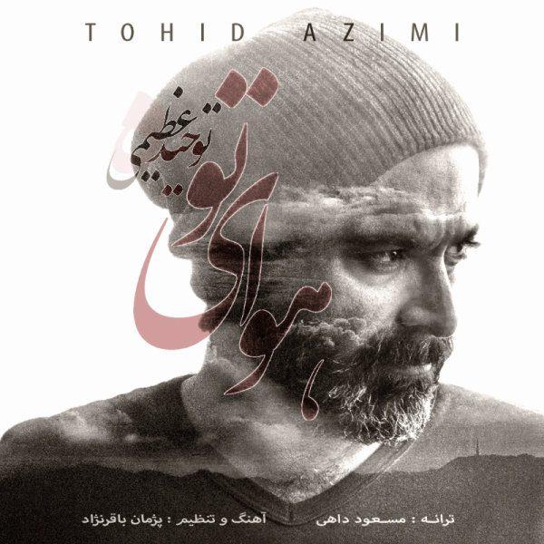 Tohid Azimi - Havaye To