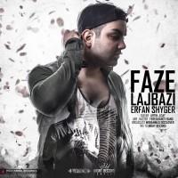 Erfan Shyger – Faze Lajbazi