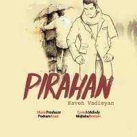 Kaveh Vadieyan – Pirahan