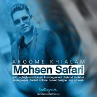 Mohsen Safari – Aroome Khialam