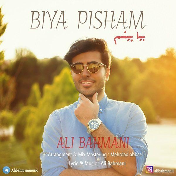 Ali Bahmani - Bia Pisham