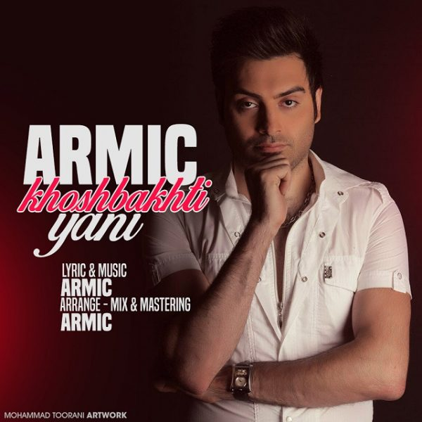 Armic - Khoshbakhti Yani