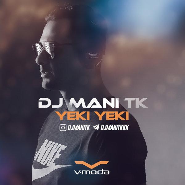 DJ Mani TK - Yeki Yeki