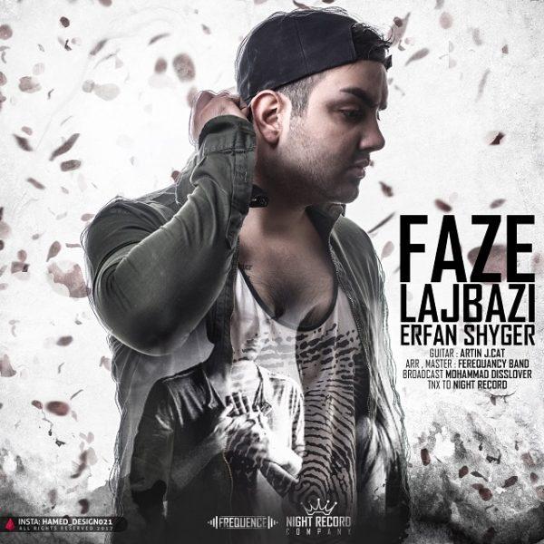 Erfan Shyger - Faze Lajbazi