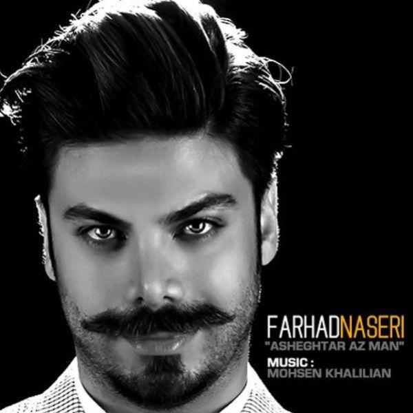 Farhad Naseri - Asheghetar Az Man
