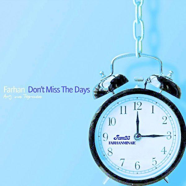 Farhan - Dont Miss The Days