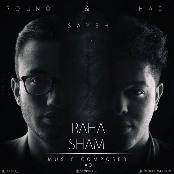 Hadi & Pouno - Raha Sham (Ft. Sayeh)