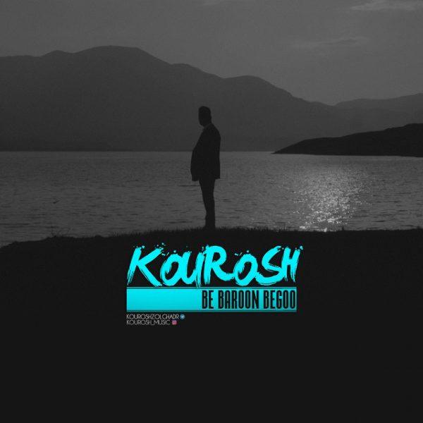 Kourosh - Be Baroon Begoo