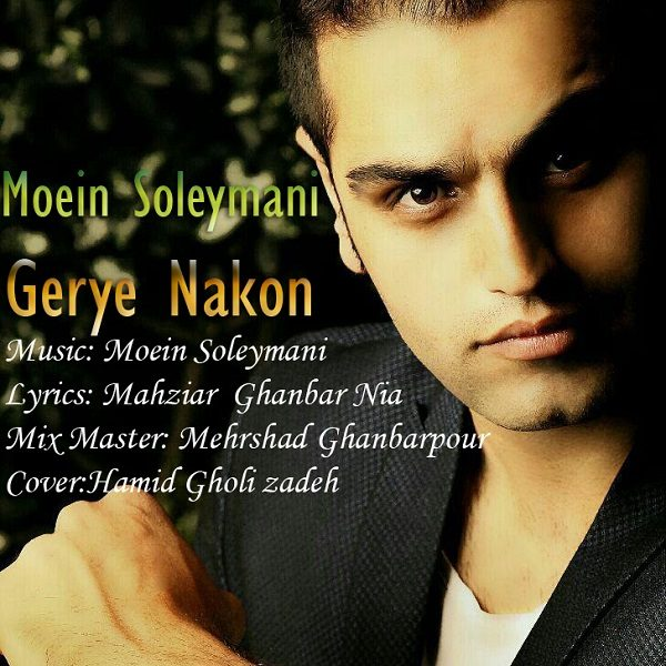 Moein Soleymani - Geryeh Nakon
