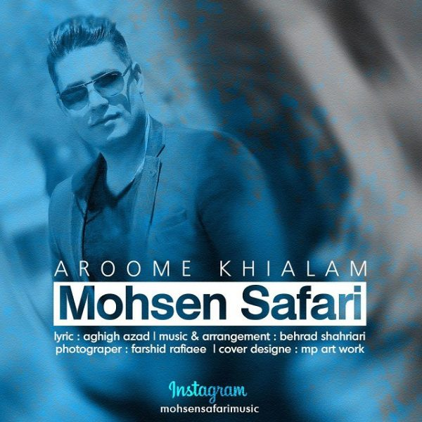 Mohsen Safari - Aroome Khialam