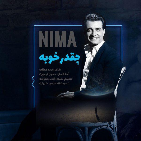 Nima - Cheghadr Khoobeh