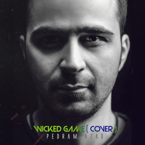 Pedram Azad - Wicked Game (Cover)
