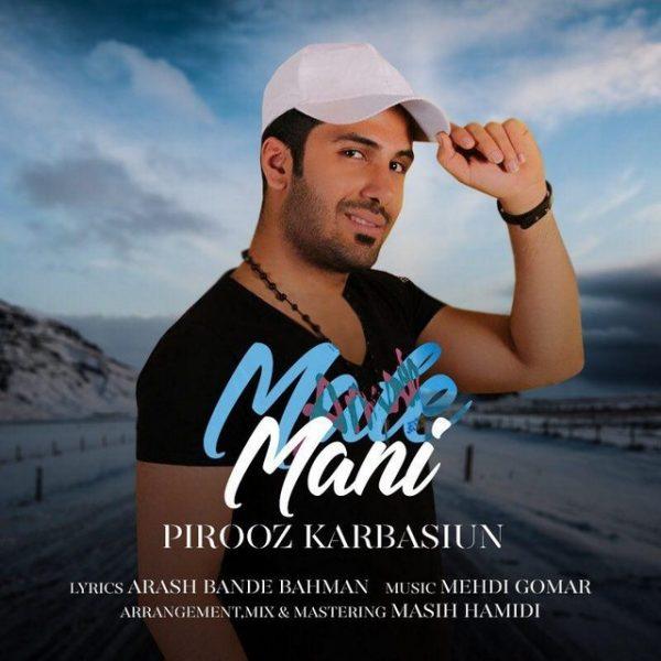Pirooz Karbasiun - Male Mani