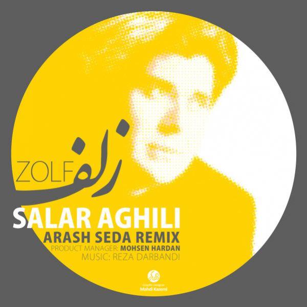 Salar Aghili - Zolf (Arash Seda Remix)
