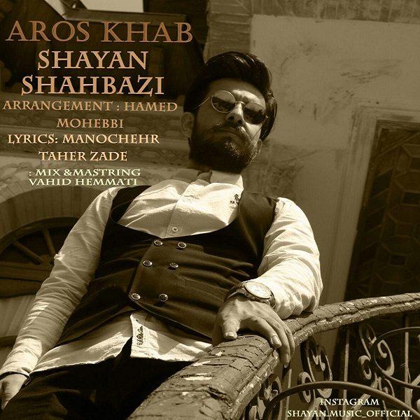 Shayan Shahbazi - Aroose Khab