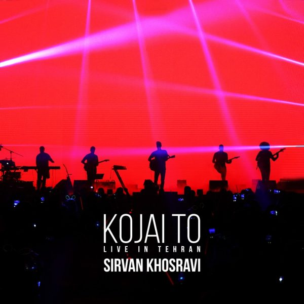 Sirvan Khosravi - Kojai To (Live)
