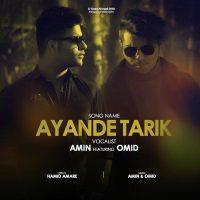 Amin & Omid – Ayande Tarik