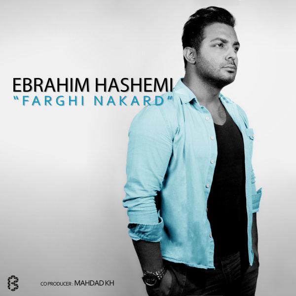 Ebrahim Hashemi - Farghi Nakard