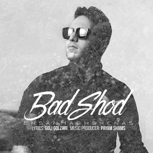 Ehsan Haghshenas - Bad Shod