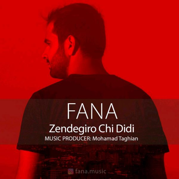 Fana - Zendegio Chi Didi