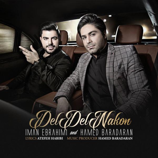 Iman Ebrahimi & Hamed Baradaran - Del Del Nakon