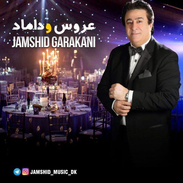 Jamshid Garakani - Aroos O Damad