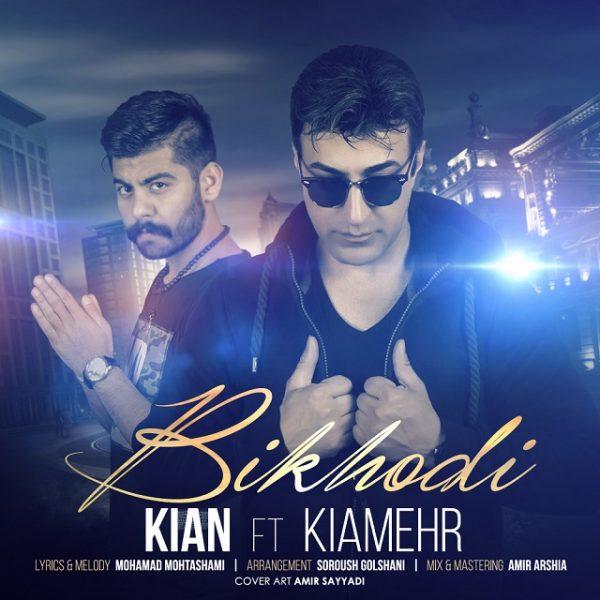 Kian & Kiamehr - Bikhodi