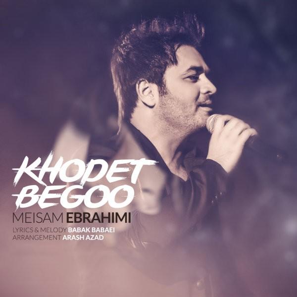 Meysam Ebrahimi - Khodet Begoo