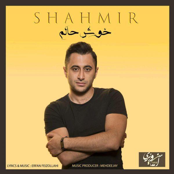Shahmir - Khosh Halam