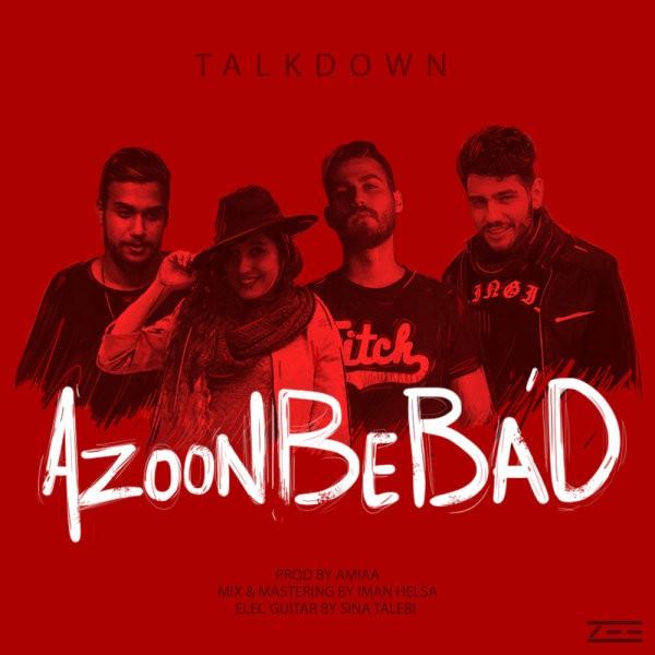 Talk Down - Azoon Be Bad