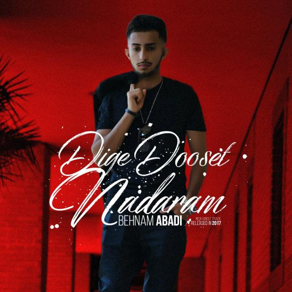 Behnam Abadi - Dige Dooset Nadaram