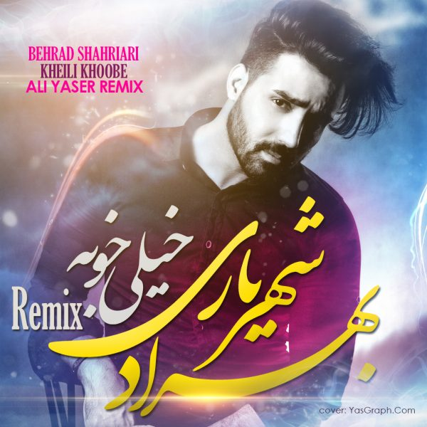 Behrad Shahriari - Kheili Khoobe (Ali Yaser Remix)