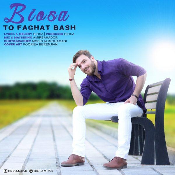 Biosa - To Faghat Bash