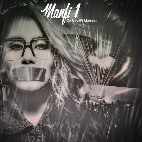 Gz Band - Manfi 1 (Ft. Mahana)