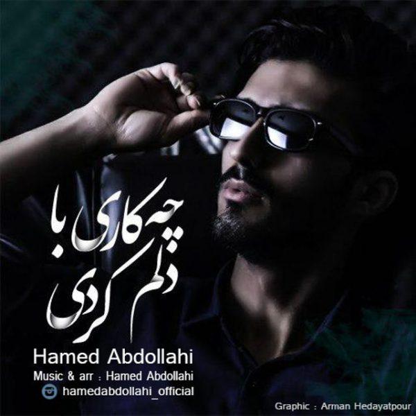 Hamed Abdollahi - Chekari Ba Delam Kardi