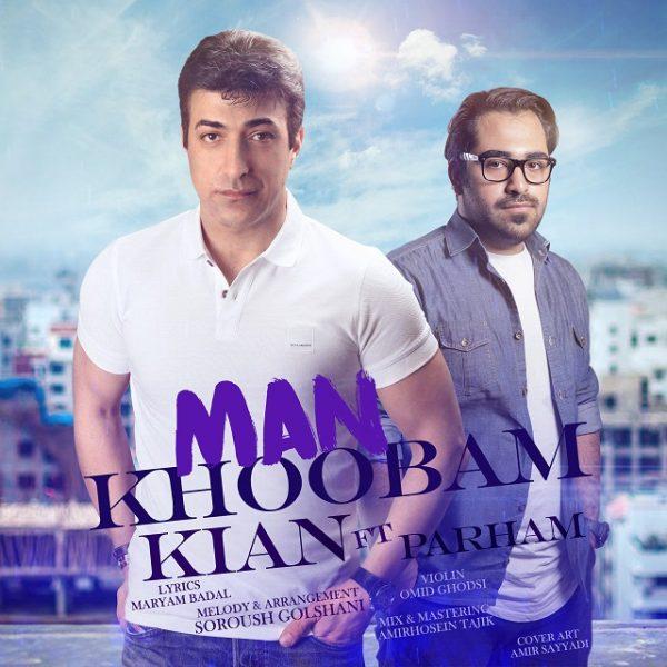 Kian - Man Khoobam (Ft. Parham)