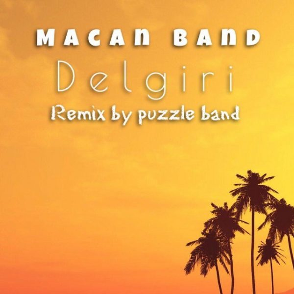 Macan Band - Delgiri (Remix)