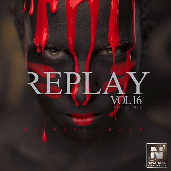 Mani Raad - Replay (Vol.16)