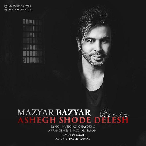 Mazyar Bazyar - Ashegh Shode Delesh (Remix)