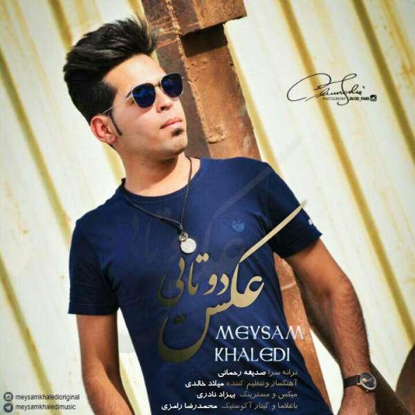 Meysam Khaledi - Akse Dotaei