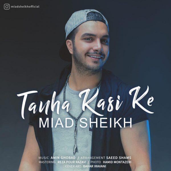 Miad Sheikh - Tanha Kasi Ke