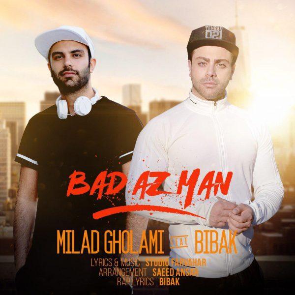 Milad Gholami - Bad Az Man (Ft. Mohammad Bibak)