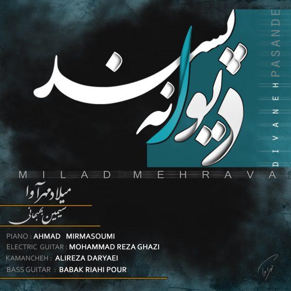 Milad Mehrava - Divaneh Pasand