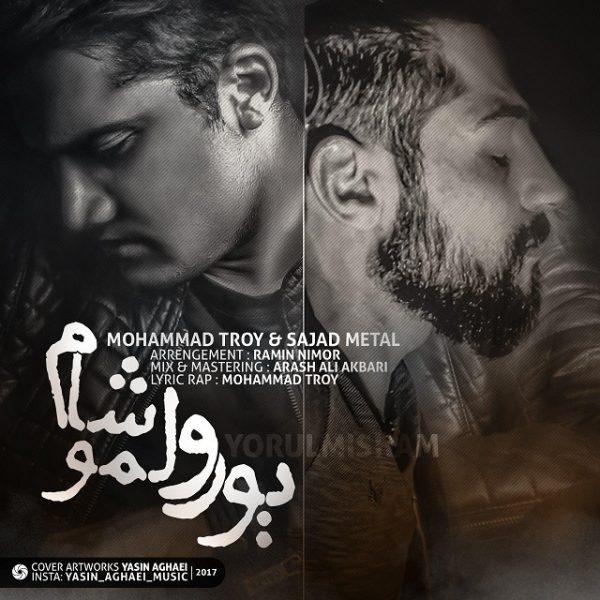 Mohammad Troy & Sajad Metal - Yorulmisham