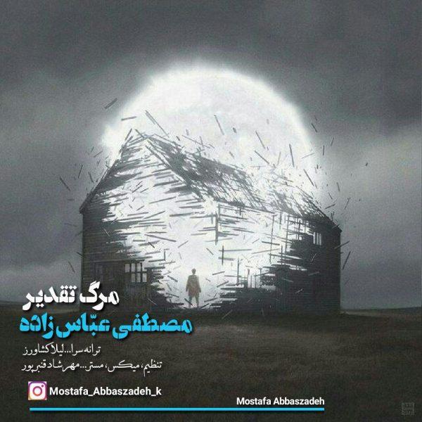 Mostafa Abbaszadeh - Marge Taghdir