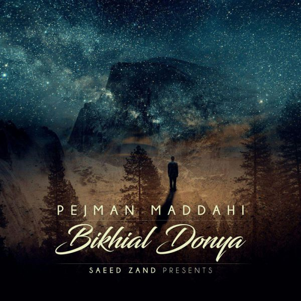 Pejman Maddahi - Bikhial Donya