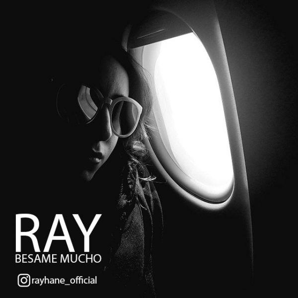 Ray - Besame Mucho