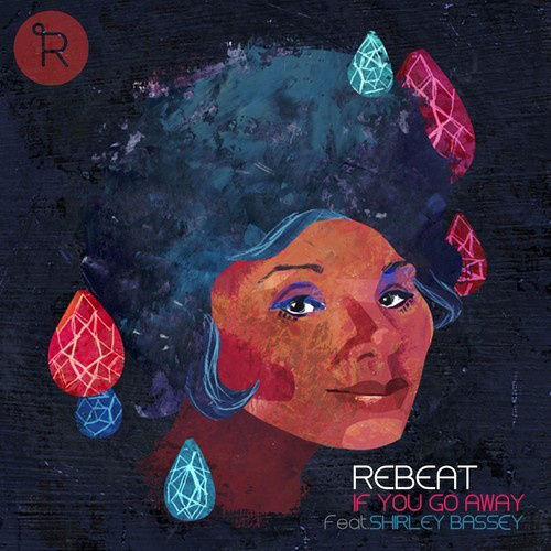 Rebeat - If You Go Away (Ft Shirley Bassey)