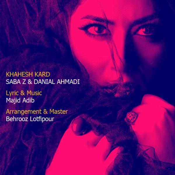 Saba Z & Danial Ahmadi - Khahesh Kard