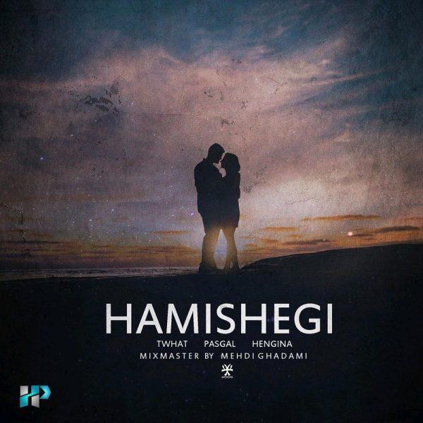Twhat - Hamishegi (Ft Pasgal & Hengina)